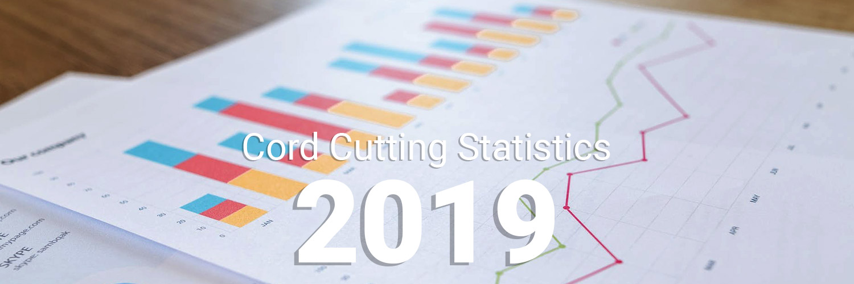 Cord Cutting Statistics 2019